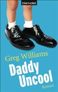 Daddy Uncool - Greg Williams