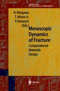 Mesoscopic Dynamics of Fracture: Computational Materials Design (Advances in Materials Research)