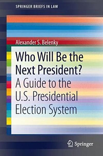 Who Will Be the Next President? - Alexander S. Belenky