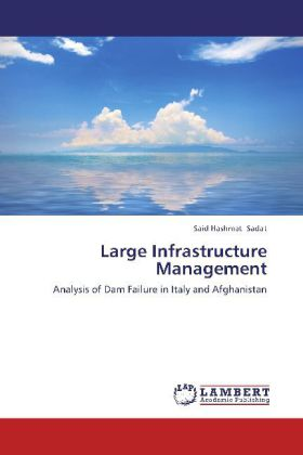 Large Infrastructure Management - Analysis of Dam Failure in Italy and Afghanistan