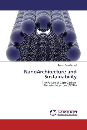 NanoArchitecture and Sustainability - The Future of Zero Carbon NanoArchitecture (ZCNA)
