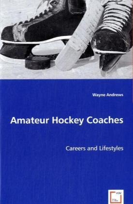 Amateur Hockey Coaches - Careers and Lifestyles