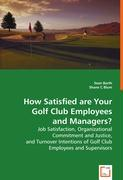 How Satisfied are Your Golf Club Employees and Managers?