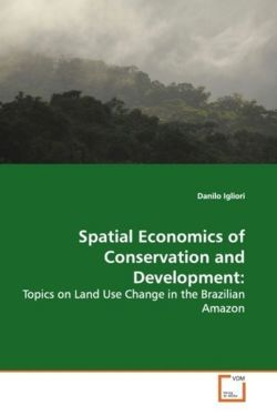Spatial Economics of Conservation and Development: