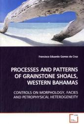 PROCESSES AND PATTERNS OF GRAINSTONE SHOALS, WESTERN  BAHAMAS - Francisco Eduardo Gomes da Cruz