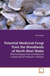 Potential Medicinal Fungi from the Woodlands of North West Wales - Nico Jenkins