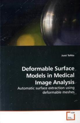 Deformable Surface Models in Medical Image Analysis - Automatic surface extraction using deformable meshes