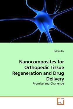 Nanocomposites for Orthopedic Tissue Regeneration and Drug Delivery
