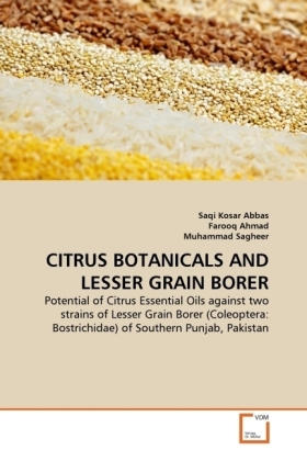 CITRUS BOTANICALS AND LESSER GRAIN BORER - Potential of Citrus Essential Oils against two strains of Lesser Grain Borer (Coleoptera: Bostrichidae) of Southern Punjab, Pakistan