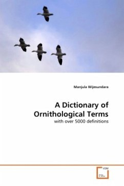 A Dictionary of Ornithological Terms - Wijesundara, Manjula