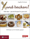 Xund backen! - Angelika Kirchmaier