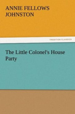 The Little Colonel's House Party - Johnston, Annie F.