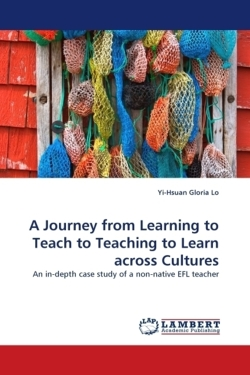 A Journey from Learning to Teach to Teaching to Learn across Cultures