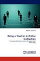 Being a Teacher in Online Instruction - Bojan K. Lazarevic