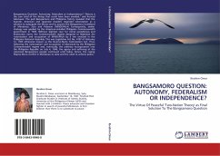 BANGSAMORO QUESTION: AUTONOMY, FEDERALISM OR INDEPENDENCE? - Omar, Ibrahim