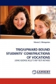 TRIO/UPWARD BOUND STUDENTS' CONSTRUCTIONS OF VOCATIONS - Maraia S. Weingarten