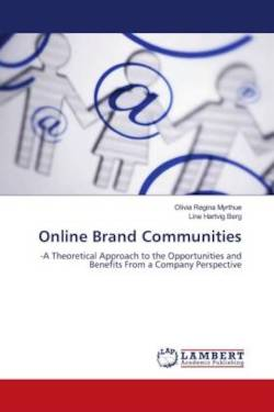 Online Brand Communities: -A Theoretical Approach to the Opportunities and Benefits From a Company Perspective