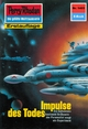 Perry Rhodan 1469: Impulse des Todes (Heftroman) - Peter Griese