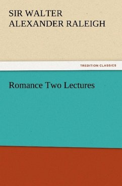Romance Two Lectures - Raleigh, Walter A.