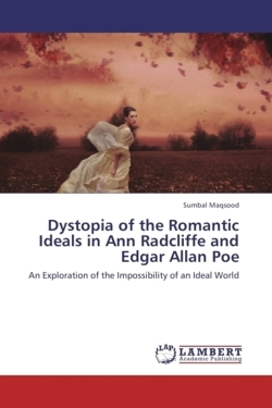 Dystopia of the Romantic Ideals in Ann Radcliffe and Edgar Allan Poe
