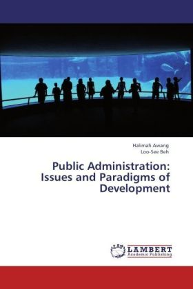 Public Administration: Issues and Paradigms of Development - Issues and Paradidigms of Development