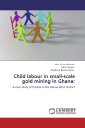 Child labour in small-scale gold mining in Ghana: - John Victor Mensah