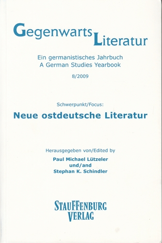 Gegenwartsliteratur 8/2009. Schwerpunkt: Neue ostdeutsche Literatur. Gegenwartsliteratur. Ein germanistisches Jahrbuch. A German Studies Yearbook. - M. Lützeler, Paul und Stephan K. Schindler