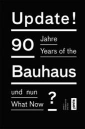 Update!: 90 Years of the Bauhaus: What Now? - Zinsmeister, Annett