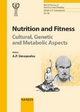 Nutrition and Fitness: Cultural, Genetic and Metabolic Aspects - A.P. Simopoulos