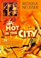 Hot in the city - Monika Neusser