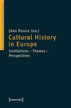Cultural History in Europe: InstitutionThemesPerspectives