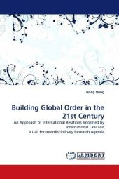 Building Global Order in the 21st Century