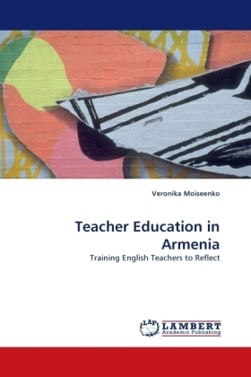 Teacher Education in Armenia - Training English Teachers to Reflect