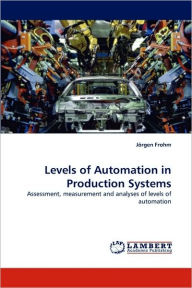 Levels of Automation in Production Systems - Jrgen Frohm
