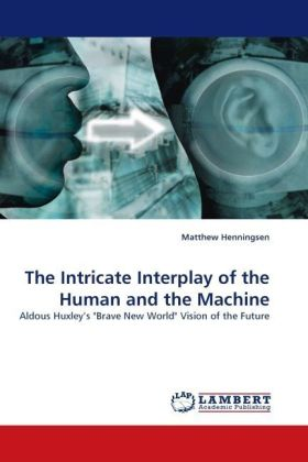 The Intricate Interplay of the Human and the Machine - Aldous Huxley s