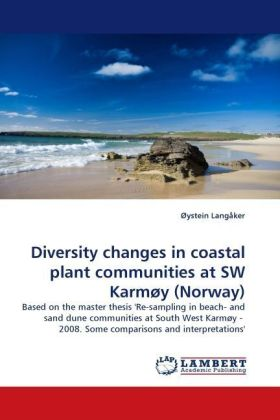 Diversity changes in coastal plant communities at SW Karmy (Norway) - Based on the master thesis 'Re-sampling in beach- and sand dune communities at South West Karmy - 2008. Some comparisons and interpretations'
