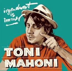 irgendwat is immer - Mahoni, Toni