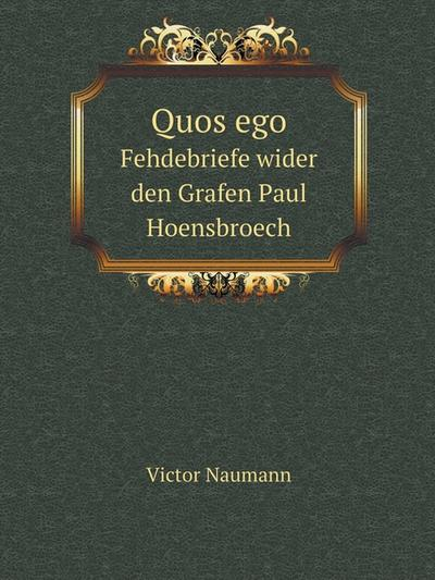 Quos ego: Fehdebriefe wider den Grafen Paul Hoensbroech (German Edition)