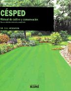 Cesped: Manual de Cultivo y Conservacion = The Lawn Expert