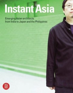 Instant Asia: Fast Forward Through the Architecture of a Changing Continent - Grima, Joseph