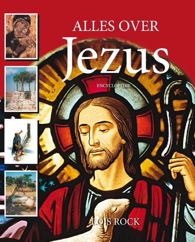 Alles over Jezus - Lois Rock