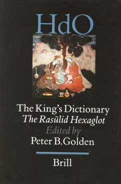 The King's Dictionary: The Ras Lid Hexaglot: Fourteenth Century Vocabularies in Arabic, Persian, Turkic, Greek, Armenian and Mongol - Herausgeber: Golden, P. B. Golden, Peter B.