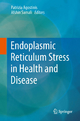 Endoplasmic Reticulum Stress in Health and Disease - Patrizia Agostinis; Samali Afshin