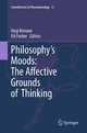 Philosophy's Moods: The Affective Grounds of Thinking - Hagi Kenaan;  Hagi Kenaan;  Ilit Ferber;  Ilit Ferber
