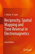 Reciprocity, Spatial Mapping and Time Reversal in Electromagnetics - C. Altman, K. Suchy