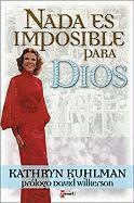 NADA Es Imposible Para Dios = Nothing Is Impossible with God