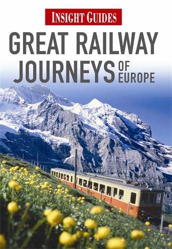 Great Railway Journeys of Europe (Insight Guides) - Insight Guides