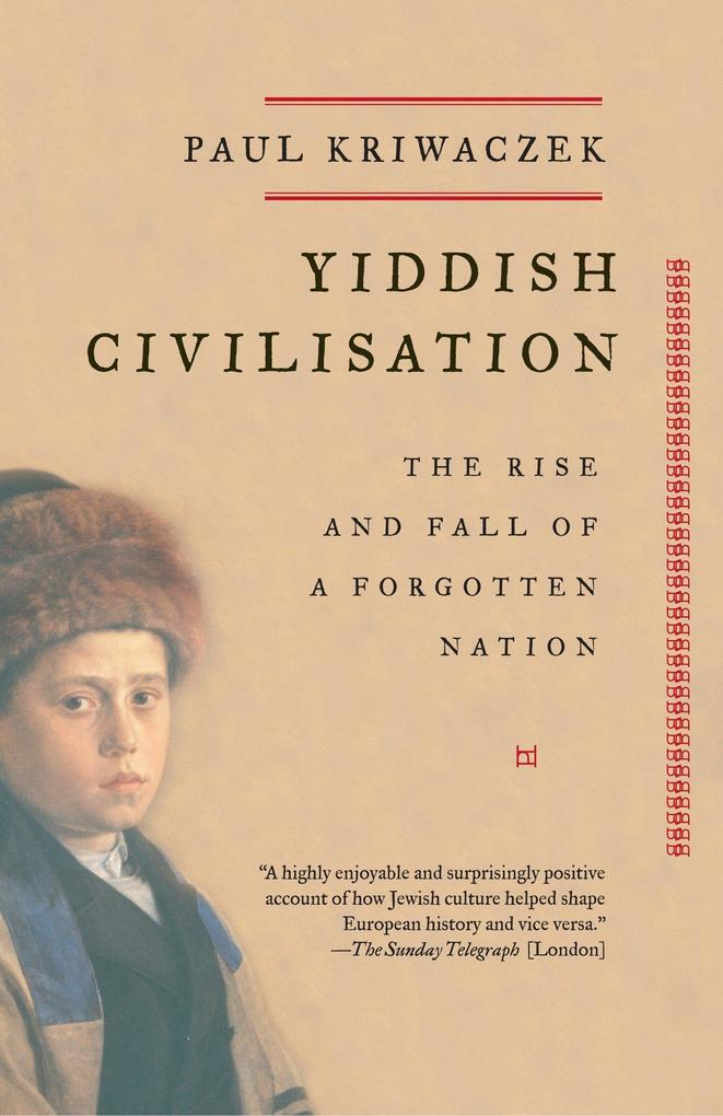 Yiddish Civilisation: The Rise and Fall of a Forgotten Nation als Taschenbuch von Paul Kriwaczek - 1400033772