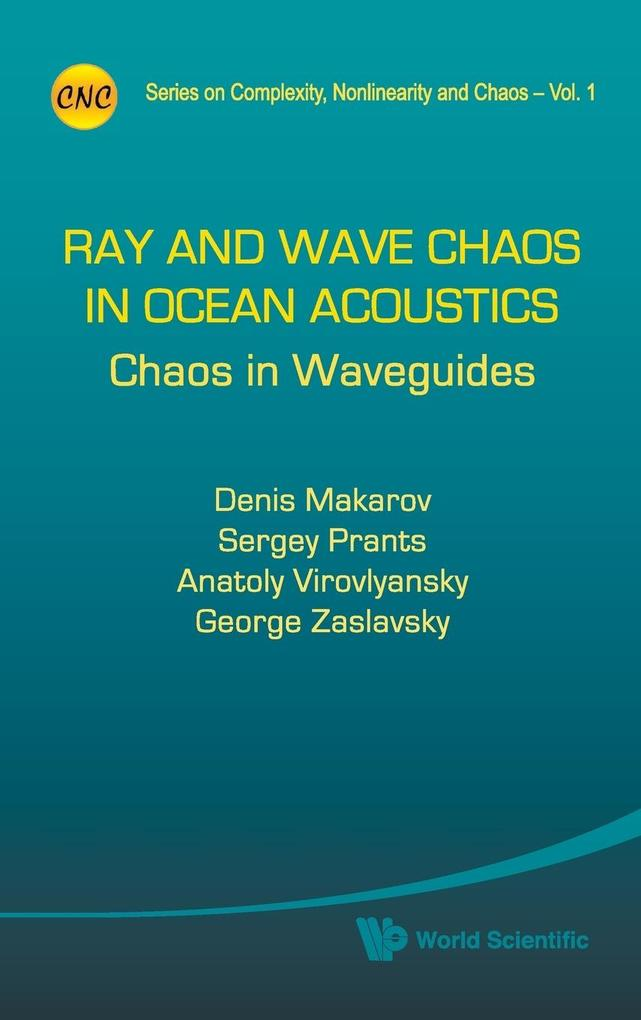 Ray and Wave Chaos in Ocean Acoustics als Buch von Denis Makarov, Sergey Prants, Anatoly Virovlyansky - Denis Makarov, Sergey Prants, Anatoly Virovlyansky