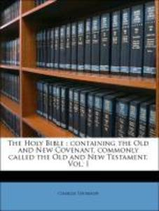The Holy Bible : containing the Old and New Covenant, commonly called the Old and New Testament, Vol. I als Taschenbuch von Charles Thomson - 1149414561